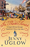 In These Times: Living in Britain through Napoleon's Wars, 1793–1815 (English Edition)