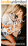Forgotten Rules: A Brother's Best Friend Romance (The Rules Series Book 4)