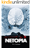 Netopia: A Thrilling Dystopian Novel (Science Fiction & Action)