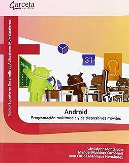 Android. Programacion Multimedia y dispositivos Móviles (Texto (garceta))