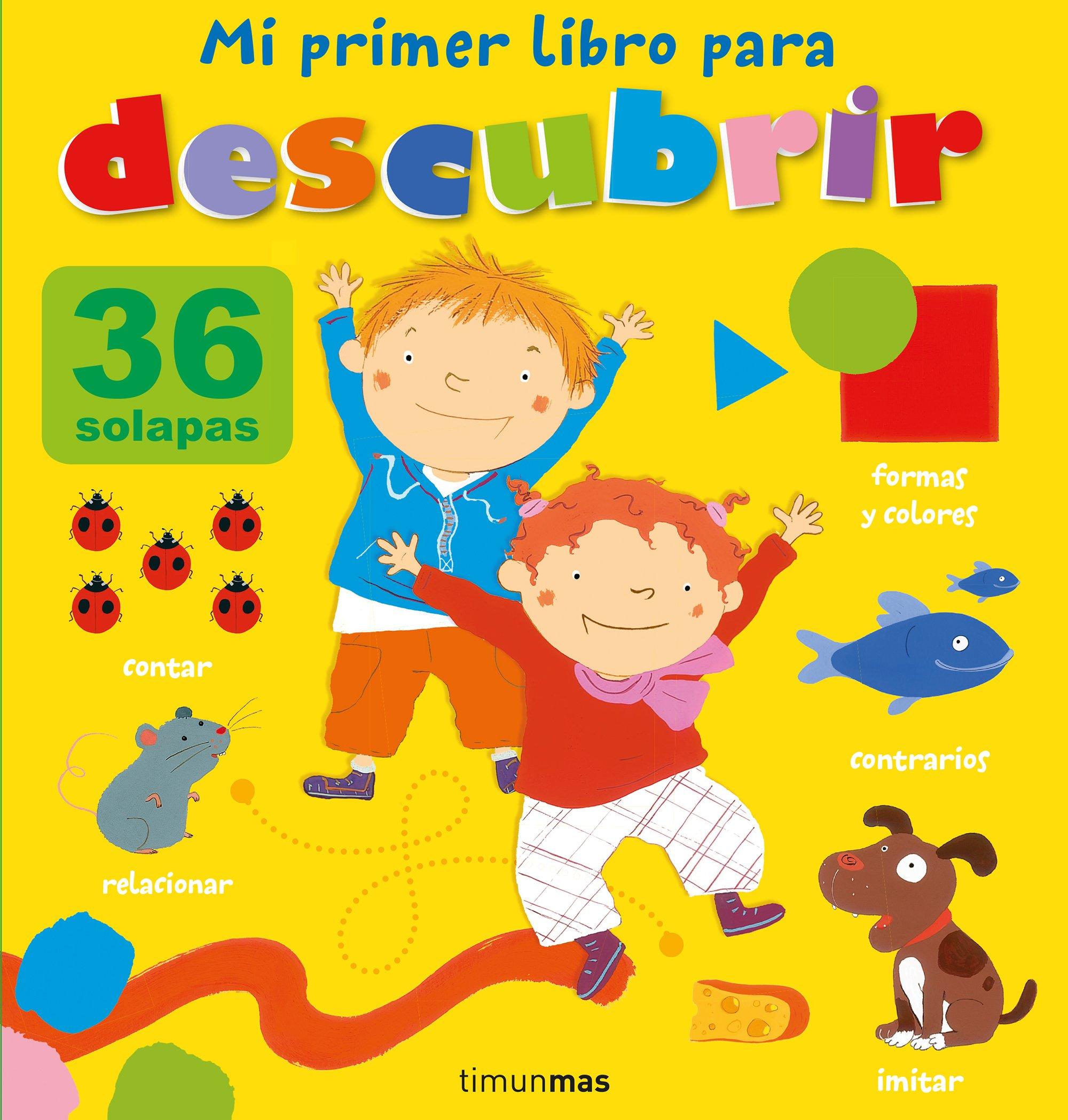 Mi primer libro para descubrir Libros con solapas y lengüetas: Amazon.es: Autores varios, Editorial Planeta S. A.: Libros