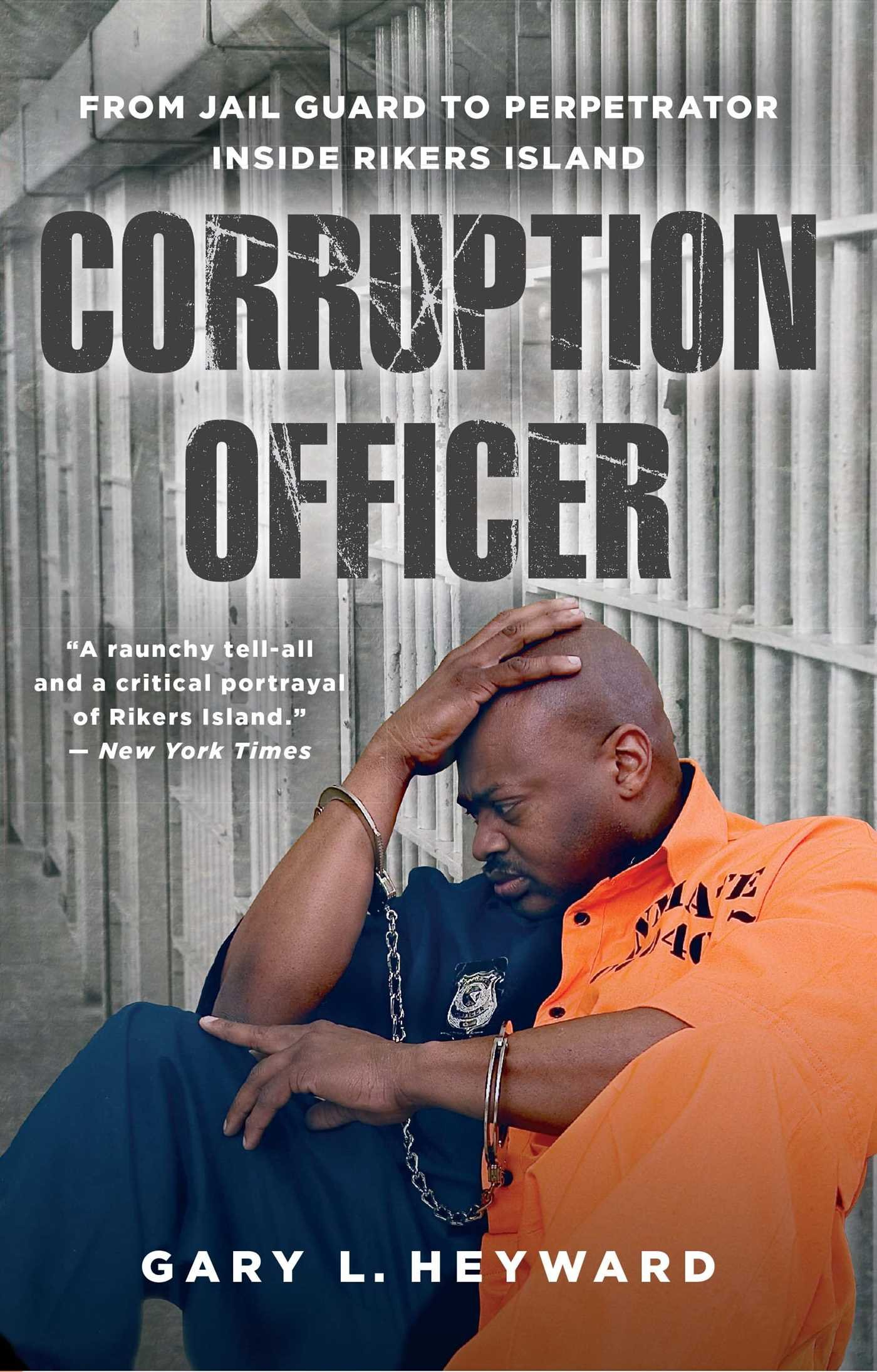 Corruption Officer: From Jail Guard to Perpetrator Inside Rikers Island