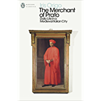 The Merchant of Prato: Daily Life in a Medieval Italian City (Penguin Modern Classics)
