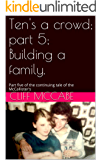 Ten's a crowd; part 5; Building a family.: Part five of the continuing tale of the McCallister's