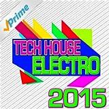 Tech House Electro 2015