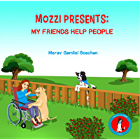 MOZZI PRESENTS: MY FRIENDS HELP PEOPLE: Dog Stories for Kids Teaching About Giving (Kids rhyme series, Book 3) (VALUES FOR A GOOD LIFE SERIES)