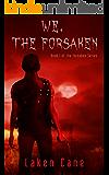 We, the Forsaken
