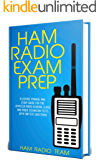 Ham Radio Exam Prep : A License Manual and Study Guide for the Amateur Radio General Class and Radio Technician Tests with 100 Test Questions