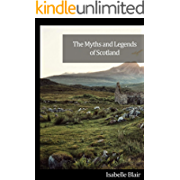 The Myths and Legends of Scotland (All About Series) (English Edition)