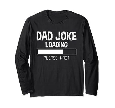 9a1c60367 Unisex Dad Joke Loading Bar Please Wait Funny Long Sleeve T-Shirt Small  Black