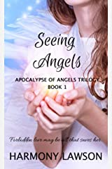 Seeing Angels: Apocalypse of Angels Trilogy Book 1 Kindle Edition