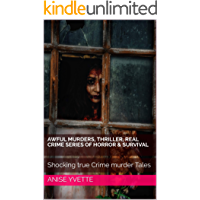 Awful Murders, thriller, real Crime series of Horror & Survival: Shocking true Crime murder Tales