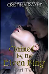 Claimed by the Elven King: Part Two Kindle Edition
