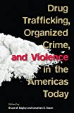 Drug Trafficking, Organized Crime, and Violence