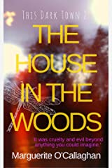 The House in the Woods (This Dark Town Book 2) Kindle Edition