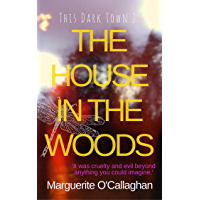 This Dark Town II: The House in the Woods: (Book 2 of 3 in the 'This Dark Town' crime thriller series)