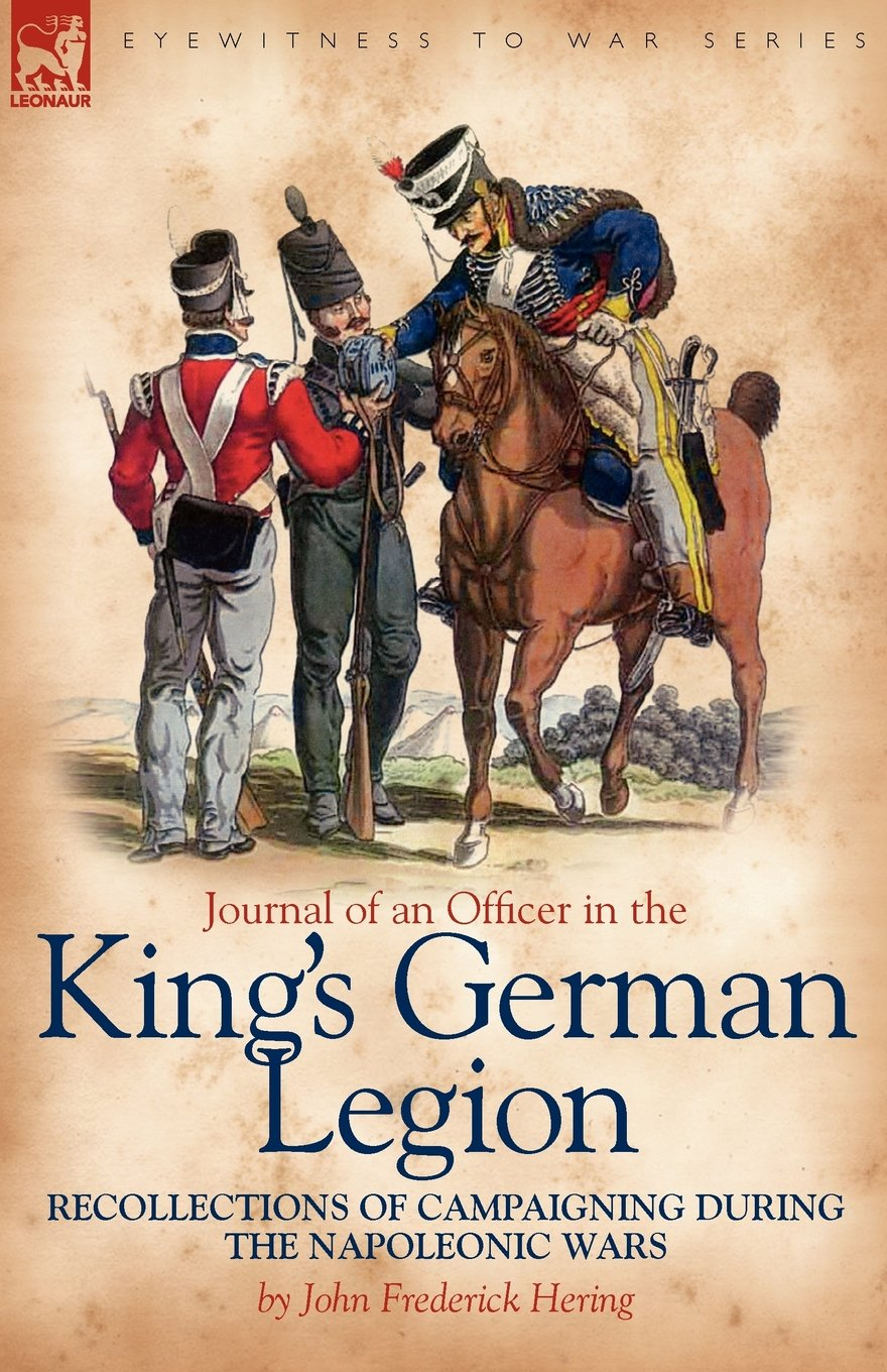 Journal of an Officer in the King's German Legion: Recollections of Campaigning During the Napoleonic Wars