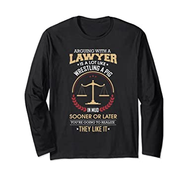 Elmos Vaccine Video Is Cutest Argument >> Amazon Com Funny Arguing With A Lawyer T Shirt Clothing