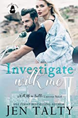 Investigate With Me: A With Me In Seattle Universe Novel Kindle Edition