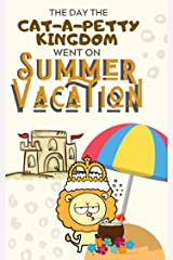 The Day the Cat-A-Petty Kingdom went on Summer Vacation: Teaching Self-Reliance through Stories in Verse (Virtues in Verse) Kindle Edition