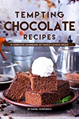 Tempting Chocolate Recipes: A Complete Cookbook of Choco-licious Ideas! Kindle Edition