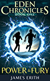 Power & Fury: Eden Chronicles, Book One