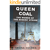 Queen Coal: The Women of the Miners' Strike