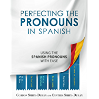 Perfecting the Pronouns in Spanish (English Edition)