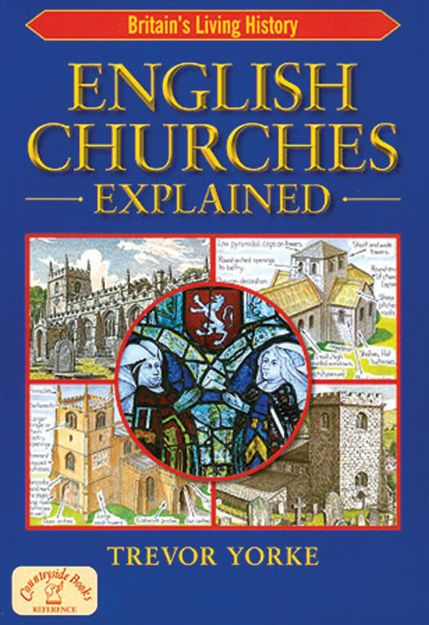 English Churches Explained (Britain's Living History)