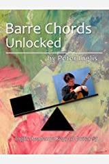 Barre Chords Unlocked (Inglis Academy: Keys to Guitar Book 5) Kindle Edition