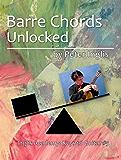Barre Chords Unlocked (Inglis Academy: Keys to Guitar Book 5)
