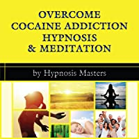 Overcome Cocaine Addiction Hypnosis & Meditation