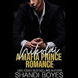 Nikolai: A Mafia Prince Romance (Russian Mob Chronicles Book 1)