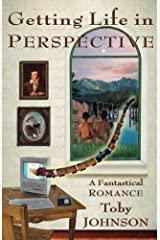 Getting Life in Perspective: A Fantastical Romance Kindle Edition