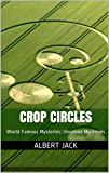Crop Circles: World Famous Mysteries: Unsolved Mysteries