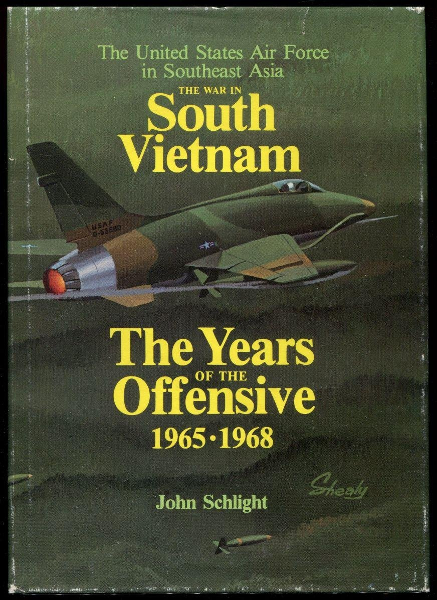 The War in South Vietnam: The Years of the Offensive, 1965-1968