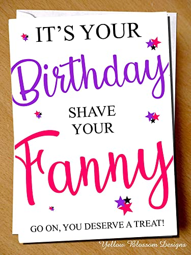 Comical Funny Birthday Greeting Card Friendship BFF Shave Your Fanny Because Its Go On