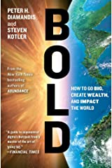 Bold: How to Go Big, Create Wealth and Impact the World (Exponential Technology Series) Paperback