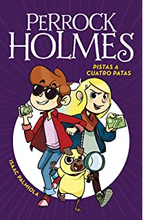 Pistas a cuatro patas / Four-Legged Clues (Perrock Holmes) (Spanish Edition