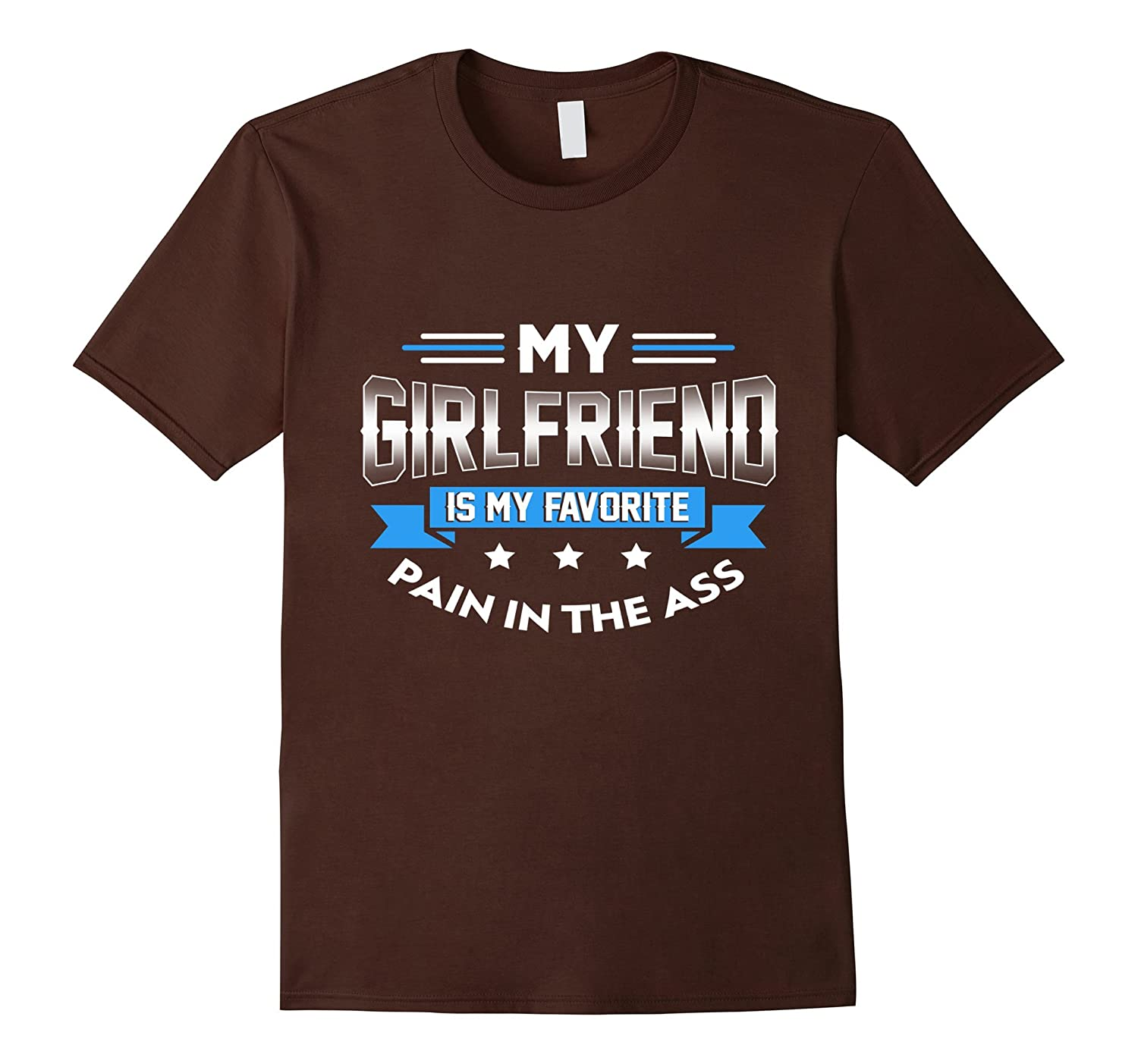 My GirlFriend Is My Favorite Pain In The Ass Shirt-Vaci