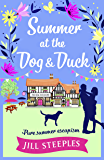 Summer at the Dog & Duck: The perfect summer read (The Dog and Duck Series)