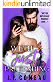 We're Just Pretending: A Fake Marriage Romance (Big Fat Lie Book 3)