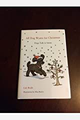 All Dog Wants for Christmas: Dogs Talk to Santa Hardcover