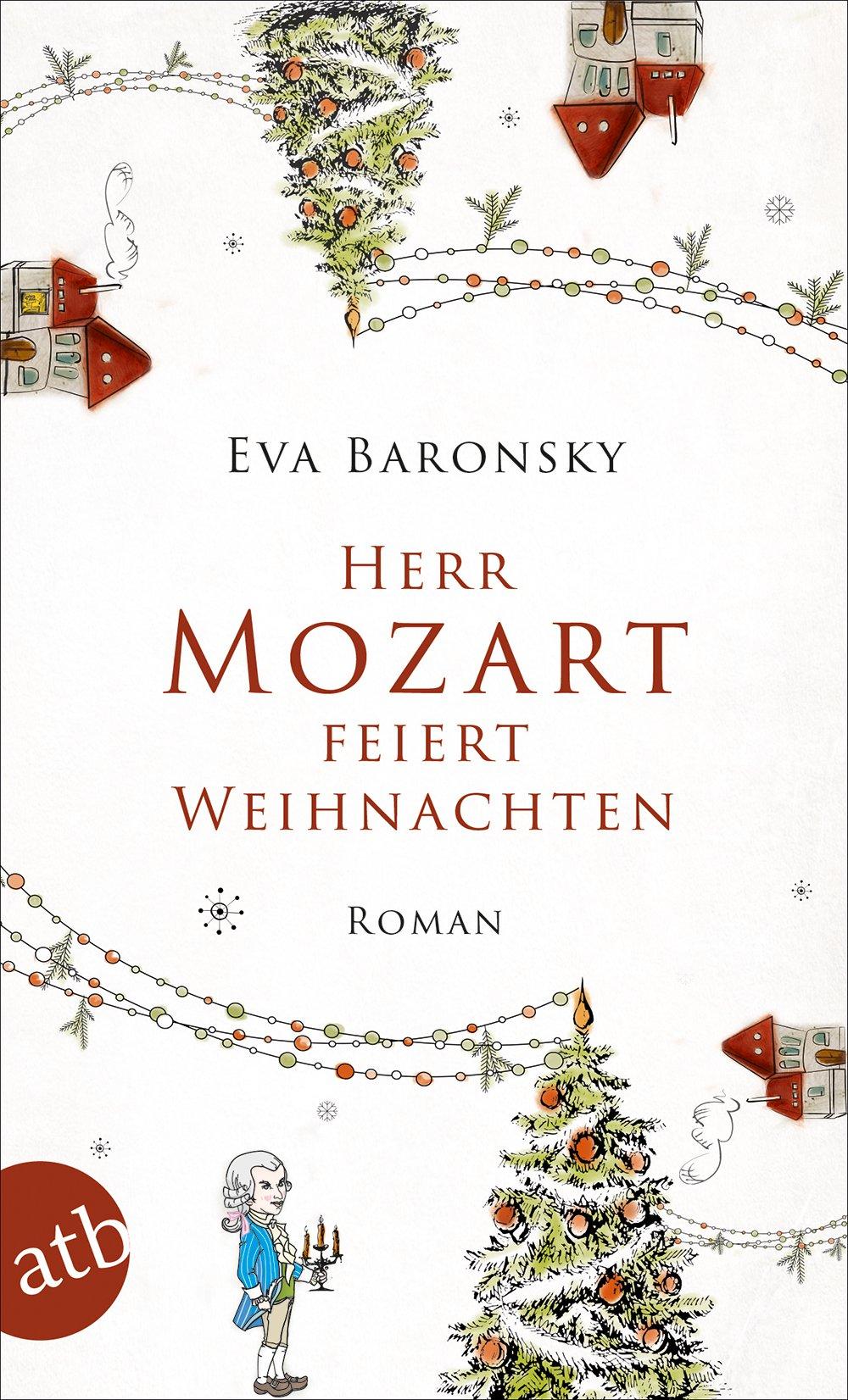 Herr Mozart feiert Weihnachten: Roman: Amazon.de: Eva Baronsky: Bücher