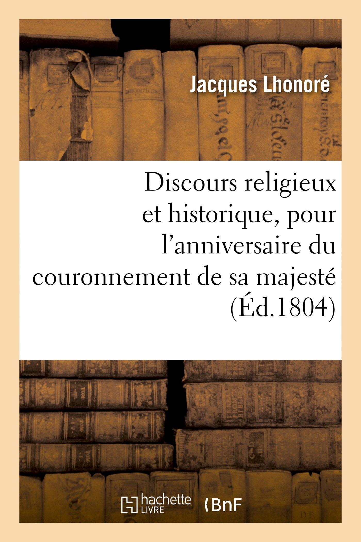 Download Discours Religieux Et Historique, Pour L'Anniversaire Du Couronnement de Sa Majeste (Histoire) (French Edition) ebook
