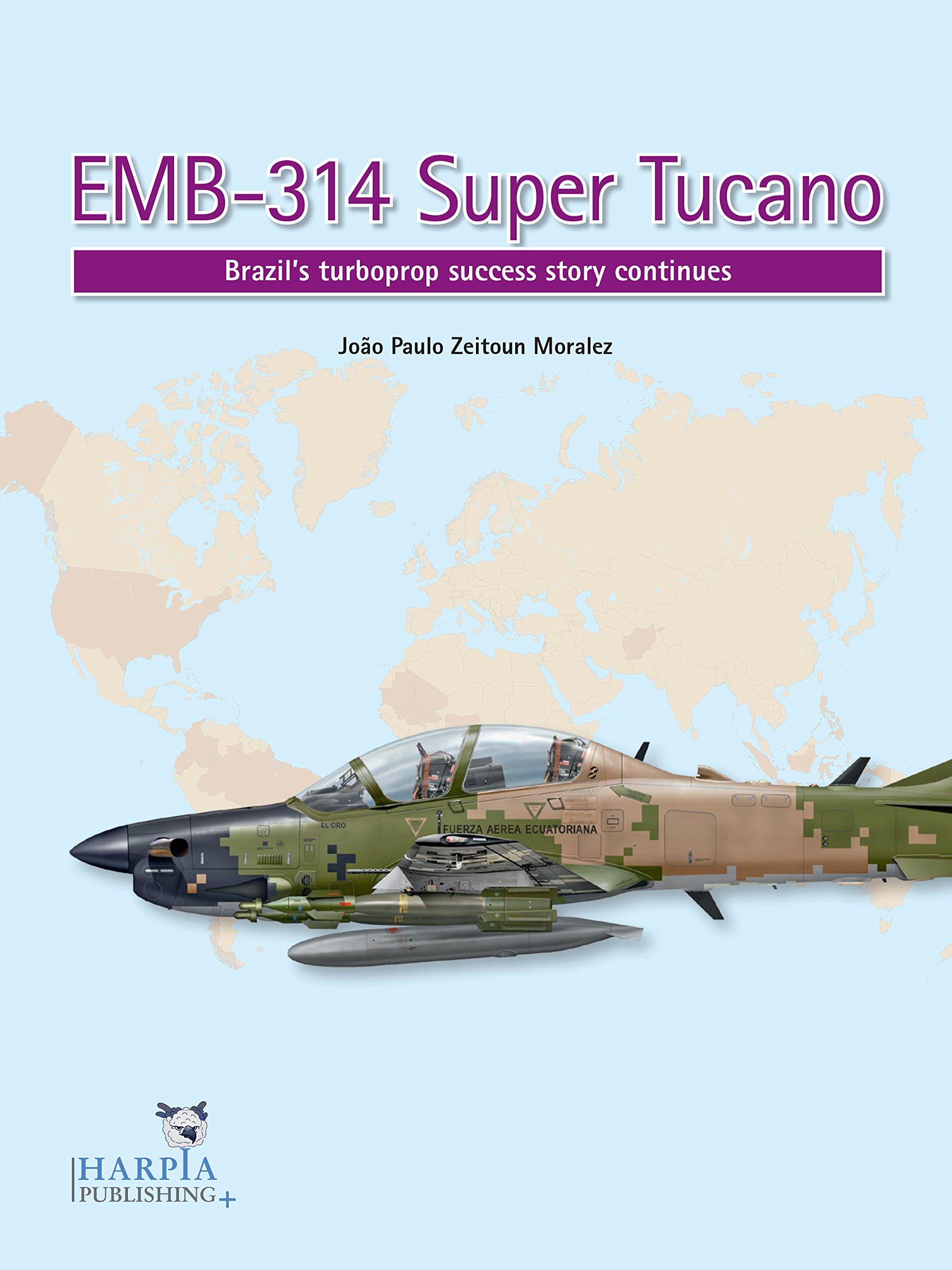 EMB-314 Super Tucano: Brazil's turboprop success story continues pdf epub