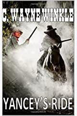 """Yancey's Ride: Guns of the Rider: A Western Adventure From The Author of """"Tennyson 'Ten' St. John - The Searcher"""" Kindle Edition"""