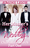 Her Master's Wedding: A BDSM Ménage Romance and Thriller (Charlotte's Search Book 1)