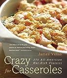Crazy for Casseroles: 275 All-American Hot-Dish Classics (Non)