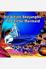 Die kleine Seejungfer. The Little Mermaid. Zweisprachig in Deutsch und Englisch. Bilingual fairy tale in German and English: Dual Language Picture Book ... Books for Children 3) (German Edition) Kindle Edition